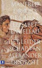 Het leiderschap van Alexander de Grote - M.F.R. Kets de Vries, E. Engellau (ISBN 9789052614731)