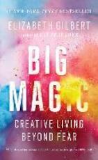 Big Magic - Elizabeth Gilbert (ISBN 9780735214170)