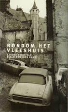 Rondom het Vleeshuis - Unknown (ISBN 9789053252444)