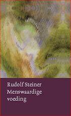 Menswaardige voeding - Rudolf Steiner