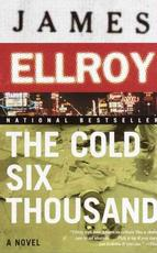 The Cold Six Thousand - James Ellroy (ISBN 9780375727405)
