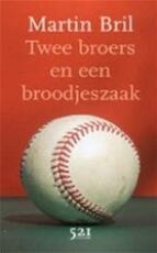 Twee broers en een broodjeszaak - Martin Bril (ISBN 9789076927497)
