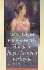 Van de in hogere kringen verliefde - Willem Brakman (ISBN 9789021454061)