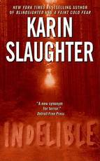 Indelible - Karin Slaughter (ISBN 9780060567118)