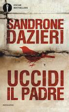 Uccidi il padre - Sandrone Dazieri (ISBN 9788804680574)