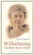 Wilhelmina - Sterker door strijd - Cees Fasseur (ISBN 9789050184670)