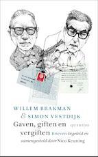 Gaven, giften en vergiften - Willem Brakman, Simon Vestdijk