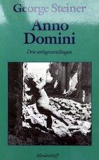 Anno Domini - George Steiner, Peter Bergsma (ISBN 9789029035262)
