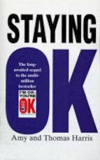 Staying OK - Amy Bjork Harris, Thomas Anthony Harris (ISBN 9780099552512)