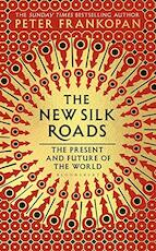 New Silk Roads - Peter Frankopan (ISBN 9781526608062)