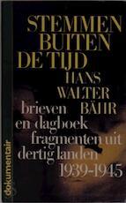Stemmen buiten de tijd - Hans Walter Bähr, Caspar Hendriks (ISBN 9789022954133)