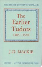 The Earlier Tudors, 1485-1558 - John Duncan Mackie (ISBN 9780198217060)