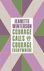 Courage Calls to Courage Everywhere - Jeanette Winterson (ISBN 9781786896216)