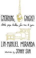 Gmorning, Gnight! - Lin-Manuel Miranda (ISBN 9781472262813)