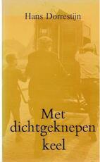 Met dichtgeknepen keel - Hans Dorrestijn (ISBN 9789025365165)