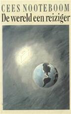 De wereld een reiziger - Cees Nooteboom (ISBN 9789029532990)