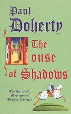 The House of Shadows - Paul Doherty (ISBN 9780755307777)