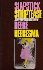 Slapstick striptease - Heere Heeresma
