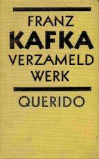 Verzameld werk - Franz Kafka, Amp, Alice van Nahuys (ISBN 9789021469959)