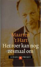 Het roer kan nog zesmaal om - Maarten 't Hart (ISBN 9789041330772)