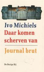 Daar komen scherven van - Ivo Michiels (ISBN 9789023434894)