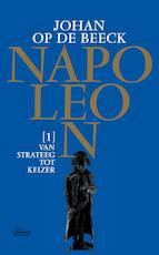 Napoleon deel 1: van strateeg tot keizer - Johan Op de Beeck (ISBN 9789022336021)