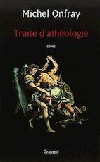 Traité d'athéologie - Michel Onfray (ISBN 9782246648017)