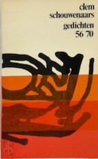 Gedichten, 1956-1970: een ring van granaat - Clem Schouwenaars (ISBN 9789061522850)