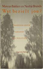 Wat bezielt jou - Piet Bakker (ISBN 9789050180153)