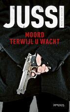 Moord terwijl u wacht - Jussi Adler-Olsen (ISBN 9789044640892)
