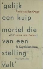 Gelijk een kuip mortel die van een stelling valt - Annie van Den Oever (ISBN 9789052401614)