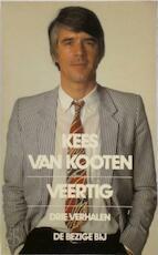 Veertig - Kees van Kooten (ISBN 9789023407867)