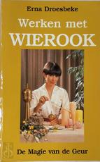 Werken met wierook - Erna Droesbeke (ISBN 9789064580413)