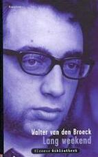 Lang weekend - Walter Van Den Broeck (ISBN 9789052407159)