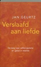 Verslaafd aan liefde - Jan Geurtz (ISBN 9789026322297)