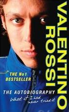 What If I Had Never Tried it - Valentino Rossi (ISBN 9780099486961)