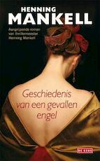 De geschiedenis van een gevallen engel - Henning Mankell (ISBN 9789044521184)