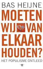 Moeten wij van elkaar houden? - Bas Heijne (ISBN 9789023435877)