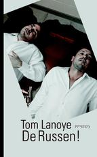 Russen! - Tom Lanoye (ISBN 9789044618051)