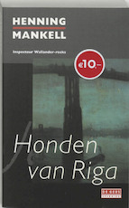 Honden van Riga - Henning Mankell (ISBN 9789044508765)