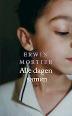 Alle dagen samen - Erwin Mortier (ISBN 9789023416333)