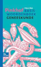 Pinkhof Basiswoordenboek geneeskunde - P.A.A. Klok (ISBN 9789031399765)