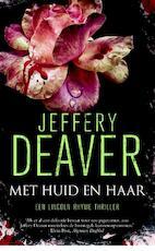 Met huid en haar - Jeffery Deaver (ISBN 9789022571552)