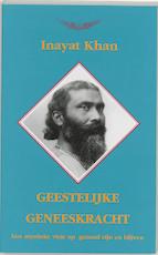 Geestelijke geneeskracht - Inayat Khan (ISBN 9789073207523)