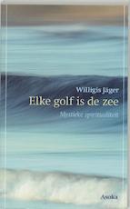 Elke golf is de zee - W. Jager (ISBN 9789056700959)