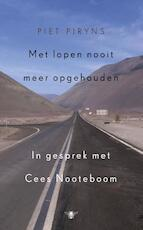 Met lopen nooit meer opgehouden - Piet Piryns, Cees Nooteboom (ISBN 9789023478614)