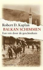 Balkanschimmen - Robert Kaplan (ISBN 9789027466358)