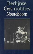 Berlijnse notities - Cees Nooteboom