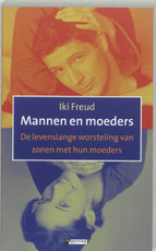 Mannen en moeders - Iki Freud (ISBN 9789055153169)