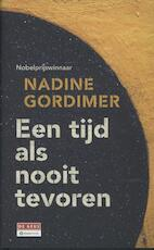 Een tijd als nooit tevoren - Nadine Gordimer (ISBN 9789044519747)